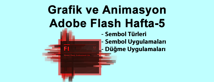 Grafik ve Animasyon Adobe Flash Hafta-5