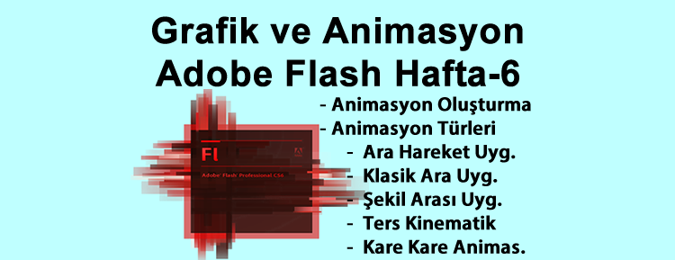 Grafik ve Animasyon Adobe Flash Hafta-6