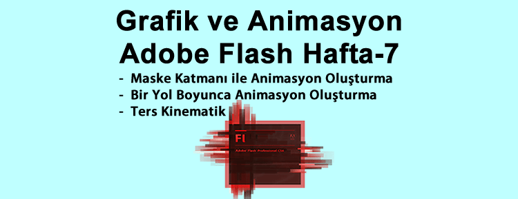 Grafik ve Animasyon Adobe Flash Hafta-7